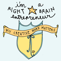 I'm a Right Brain Entrepreneur: My Creative Work Matters